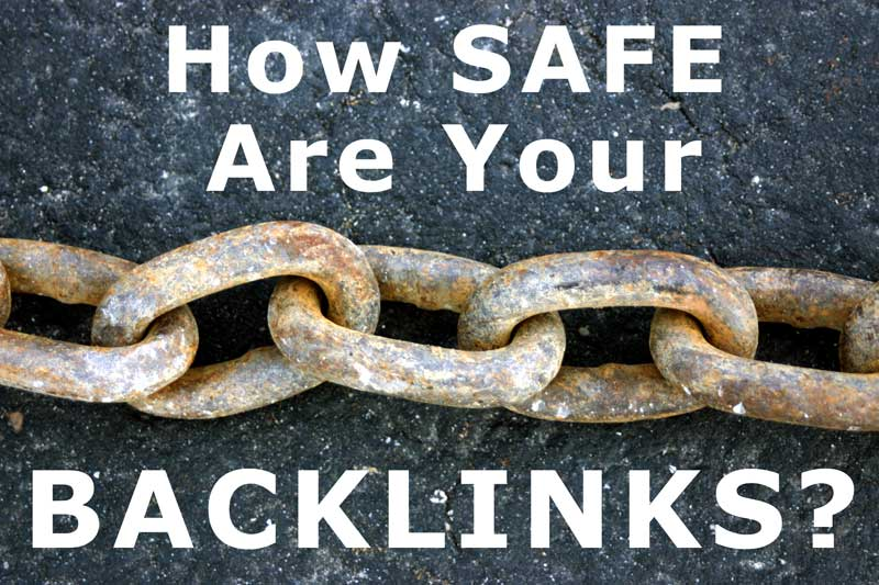 How Safe Are Your Backlinks?