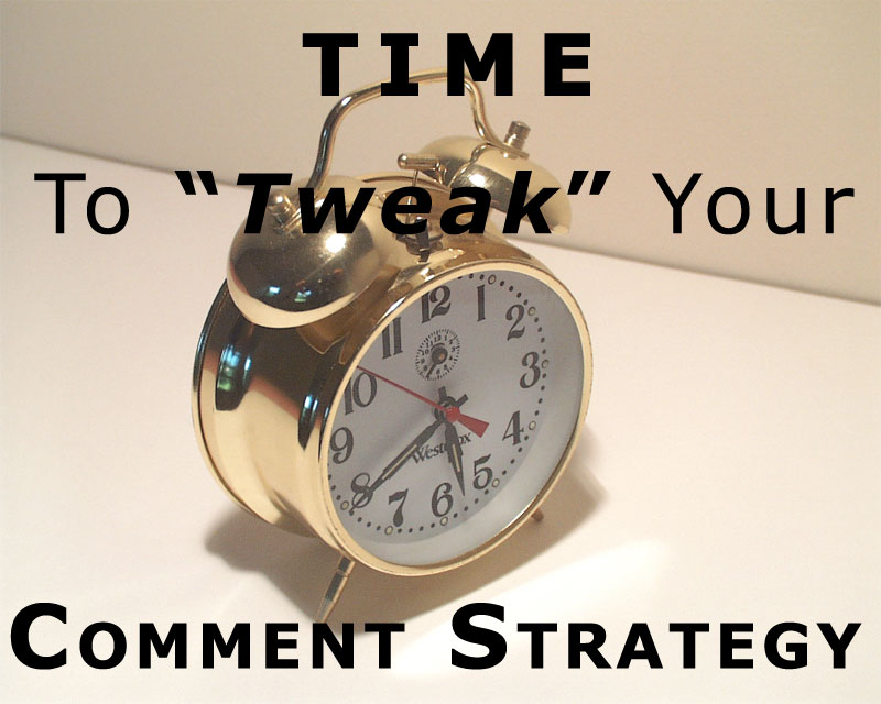 Post image for Time To Tweak Your Strategy for Commenting on Blogs?