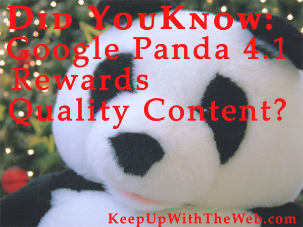 Post image for Did You Know Google Panda 4.1 Rewards Quality Content? #FridayFinds